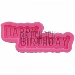 Силиконовый молд 3D (вайнер), Happy Birthday, размер 10.5 x 4.5 см., толщина 0.9 см., REGINA